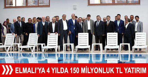 Elmalı'ya 4 yılda 150 milyonluk TL yatırım