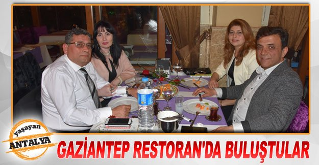 Gaziantep Restoran'da buluştular