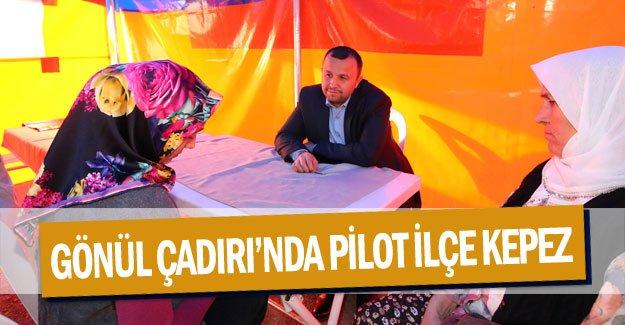 Gönül Çadırı'nda pilot ilçe KEPEZ