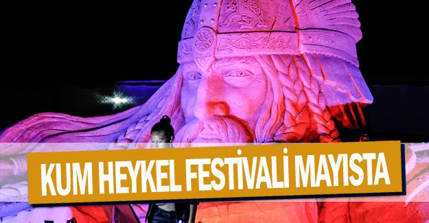 Kum heykel festivali mayısta