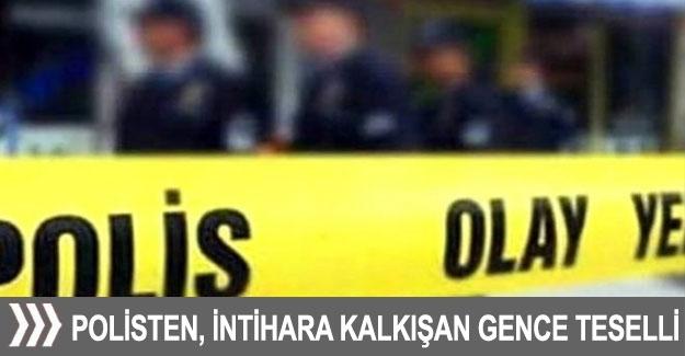 Polisten, intihara kalkışan gence teselli
