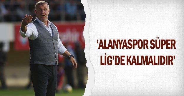 'Alanyaspor Süper  Lig'de kalmalıdır'