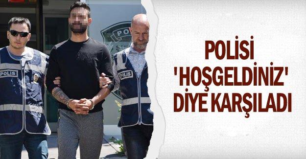 Cinayet zanlısı, polisi 'Hoşgeldiniz' diye karşıladı