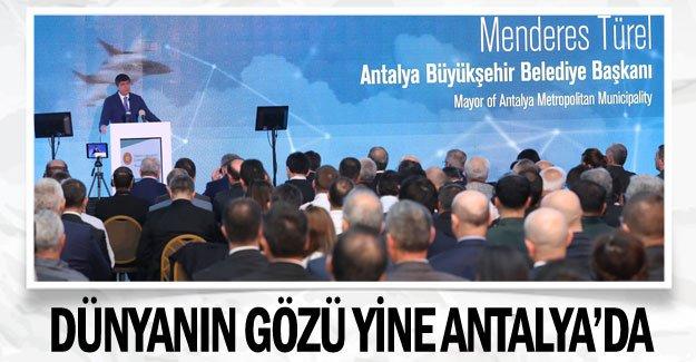 Dünyanın gözü yine Antalya'da