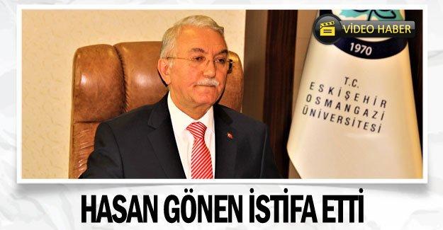 Hasan Gönen istifa etti