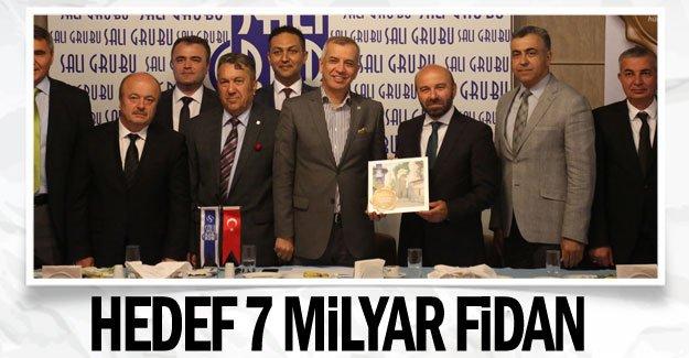 Hedef 7 milyar fidan