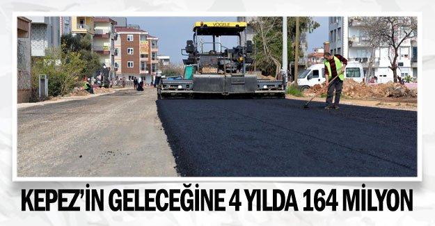 Kepez'in geleceğine 4 yılda 164 milyon