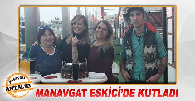 Manavgat Eskici'de kutladı