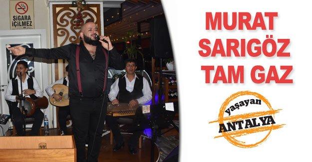 Murat Sarıgöz tam gaz