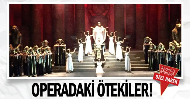 Operadaki ötekiler!