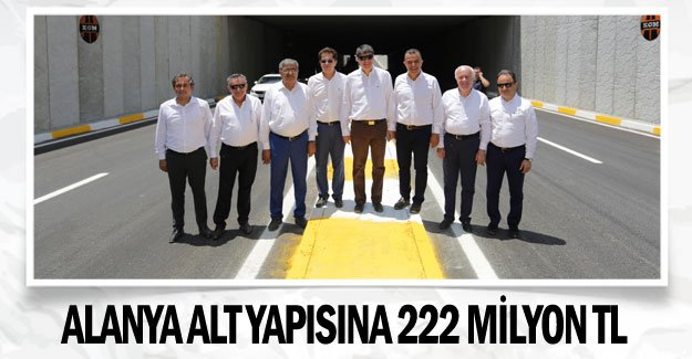 Alanya alt yapısına 222 milyon TL