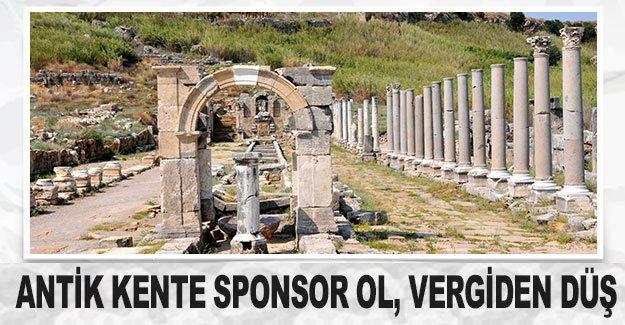 Antik kente sponsor ol, vergiden düş