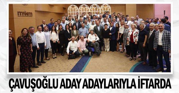 Çavuşoğlu aday adaylarıyla iftarda