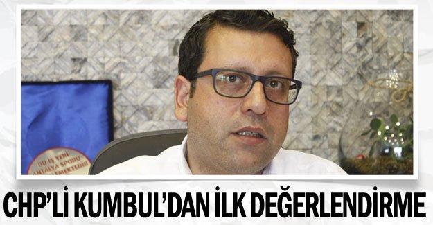 CHP'li Kumbul'dan  ilk değerlendirme