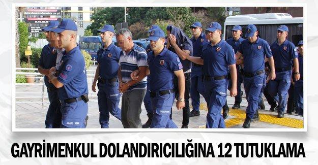 Gayrimenkul dolandırıcılığına 12 tutuklama