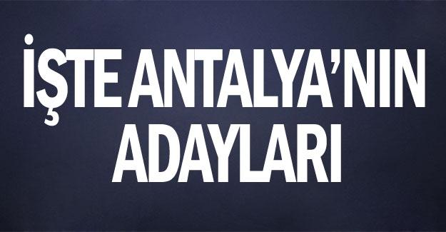İşte Antalya'nın adayları