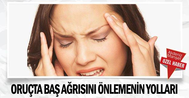 Oruçta baş ağrısını önlemenin yolları