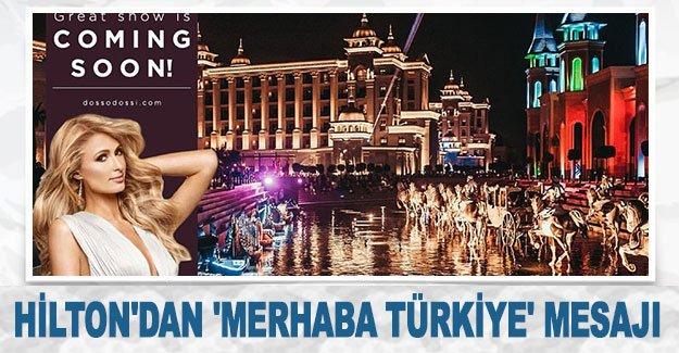 Hilton'dan 'Merhaba Türkiye' mesajı