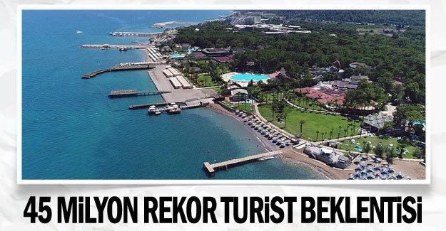 45 milyon rekor turist beklentisi