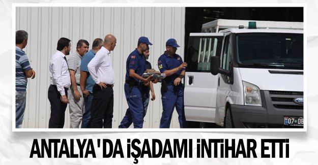 Antalya'da işadamı intihar etti