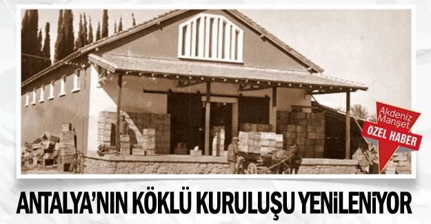 Antalya'nın köklü kuruluşu yenileniyor