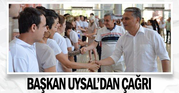 Başkan Uysal'dan çağrı