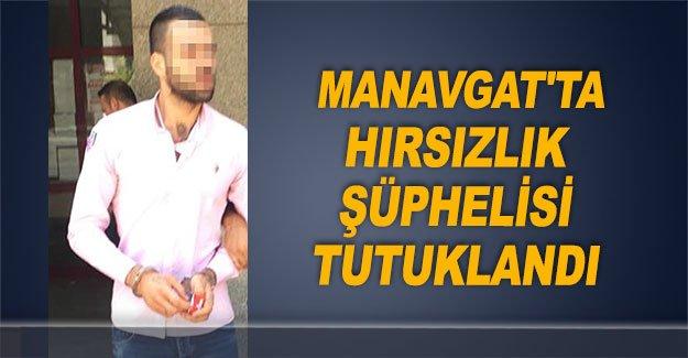 Manavgat'ta hırsızlık şüphelisi tutuklandı