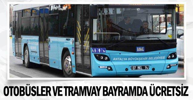 Otobüsler ve tramvay bayramda ücretsiz