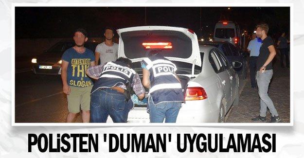Polisten 'Duman' uygulaması