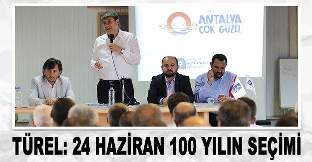 Türel: 24 Haziran  100 yılın seçimi