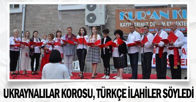 Ukraynalılar korosu, Türkçe ilahiler söyledi