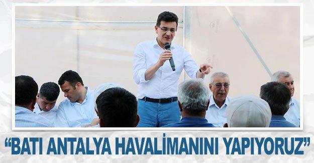 """Uslu: """"Batı Antalya Havalimanını yapıyoruz"""""""