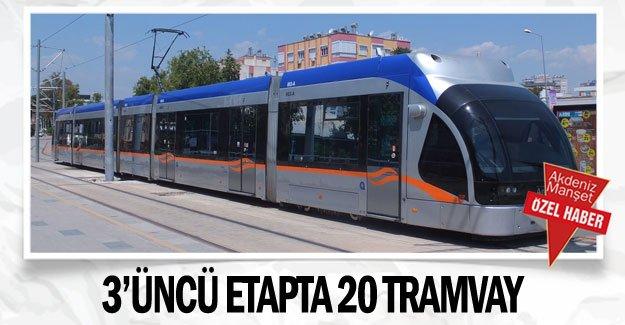 3'üncü etapta 20 tramvay