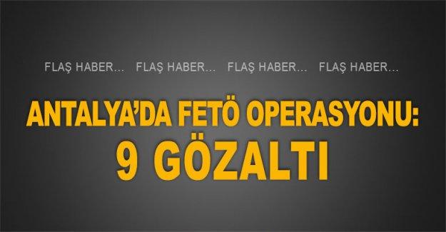 Antalya'da FETÖ operasyonu: 9 gözaltı
