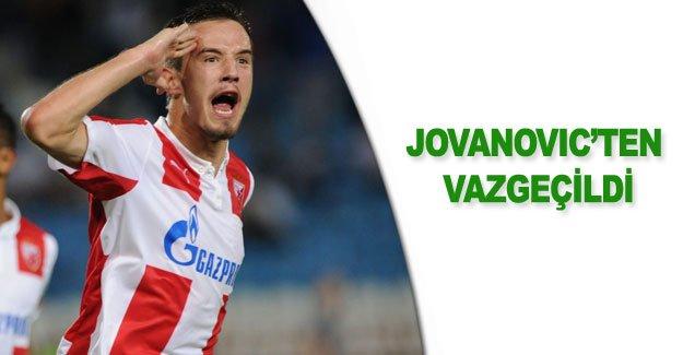Jovanovic'ten vazgeçildi