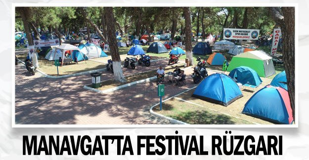 Manavgat'ta festival rüzgarı