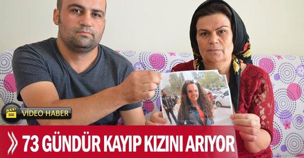 73 gündür kayıp kızını arıyor