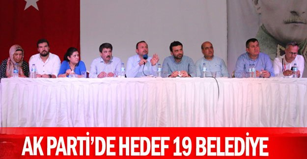 AK PARTİ'de hedef 19 belediye