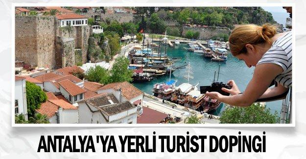 Antalya'ya yerli turist dopingi