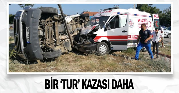 Bir 'TUR' kazası daha