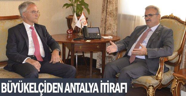Büyükelçiden Antalya itirafı