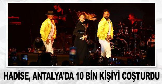 Hadise, Antalya'da 10 bin kişiyi coşturdu