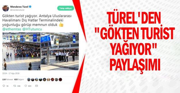 """Türel'den """"gökten turist yağıyor"""" paylaşımı"""