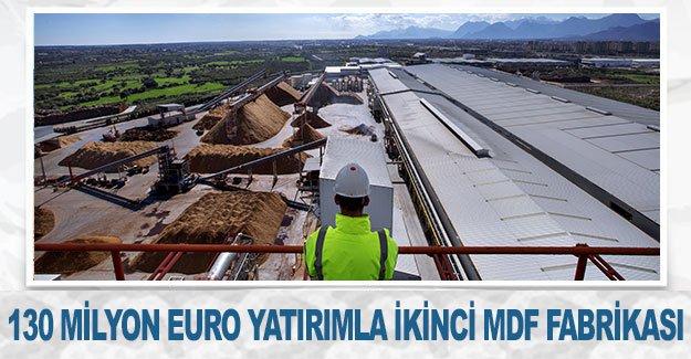 130 milyon euro yatırımla ikinci MDF fabrikası