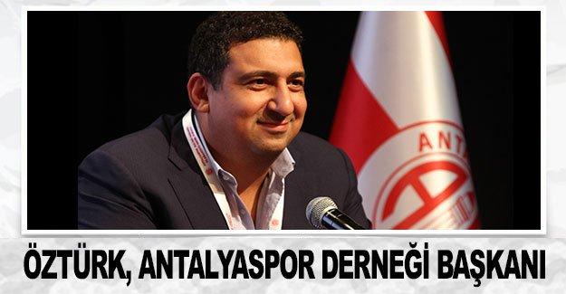 Öztürk, Antalyaspor Derneği Başkanı