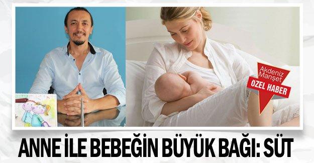 Anne ile bebeğin büyük bağı: SÜT