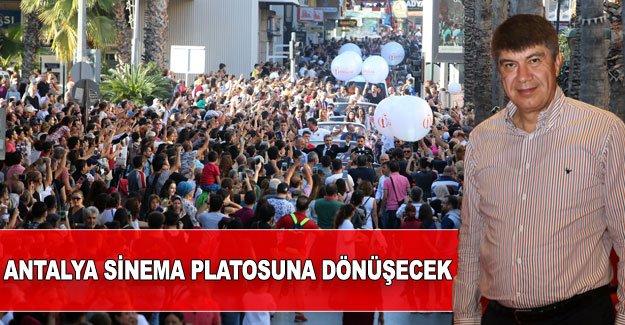 Antalya sinema platosuna dönüşecek
