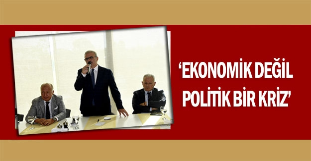 'Ekonomik değil  politik bir kriz'