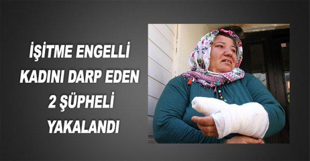 İşitme engelli kadını darp eden 2 şüpheli yakalandı
