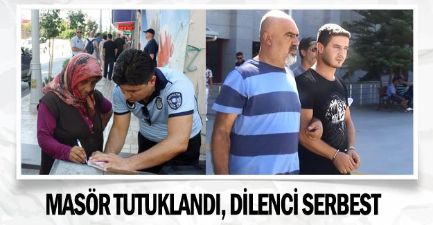 Masör tutuklandı, dilenci serbest